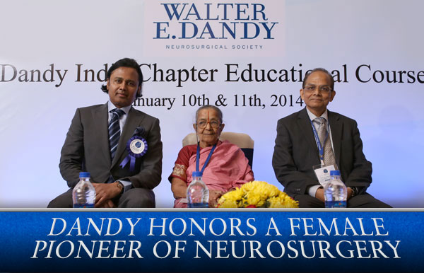 Professor TS Kanaka (seen here seated between the Dandy President and the Dandy India Chapter Chairman) was born in Chennai, India in 1932 and went on to become one of the early pioneers of stereotactic neurosurgery. She was the first female neurosurgeon in the continent of Asia, and is recognized to be one of the first female neurosurgeons in the world.